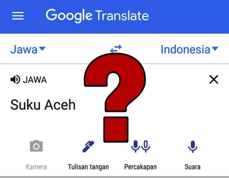 Terjemahan Nyeleneh Aceh Di Google Bagaimana Menyikapinya Waspada Aceh